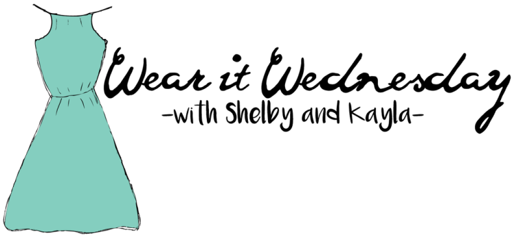 Wear It Wednesday with Shelby & Kayla