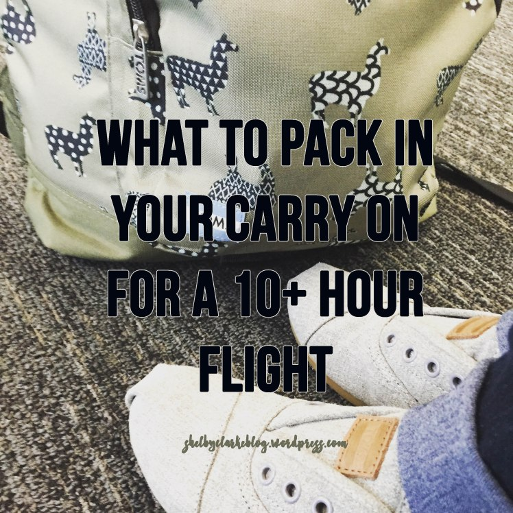 What to pack in your carry on for 10+ hour flight | Adventurous Shelby