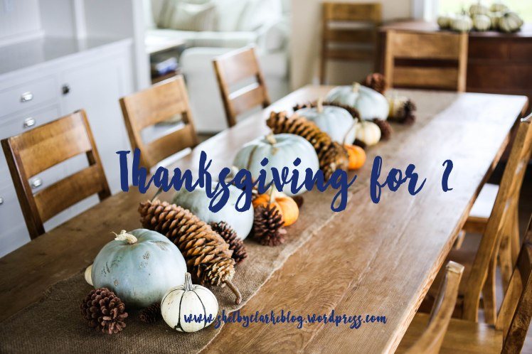 Thanksgiving for 2 | Adventurous Shelby