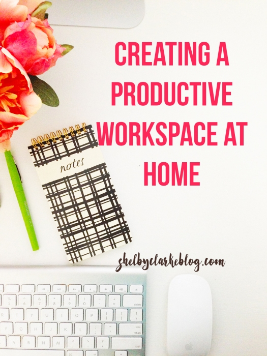 Creating a productive workspace at home | Adventurous Shelby