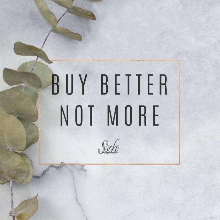 Sseko Buy Better Not More